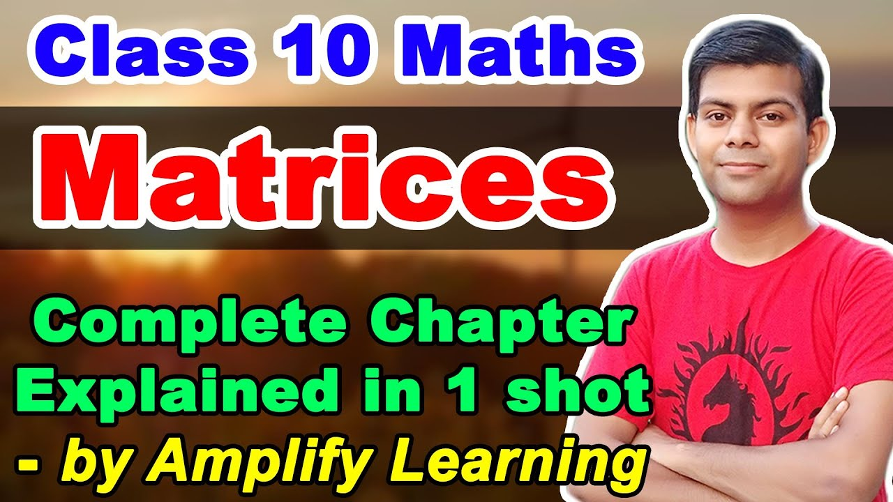Matrices 📗 Def. Types, Order of Matrix, Opn. Matrix Multiplication | Imp. Questions | Class 10 Maths