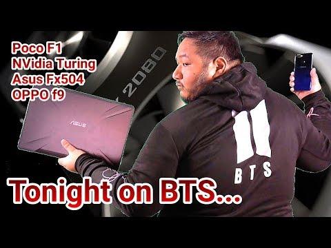 BTS Tech Talk 8/25/2018 - Pocophone F1, NVIDIA Turing GPUs, Asus FX504 & Oppo F9 Hands-on, etc!