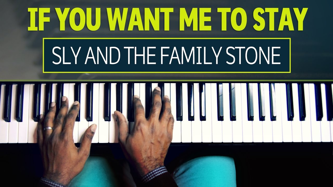 If you want me to stay easy piano tutorial sly and the family if you want me to stay easy piano tutorial sly and the family stone hexwebz Choice Image