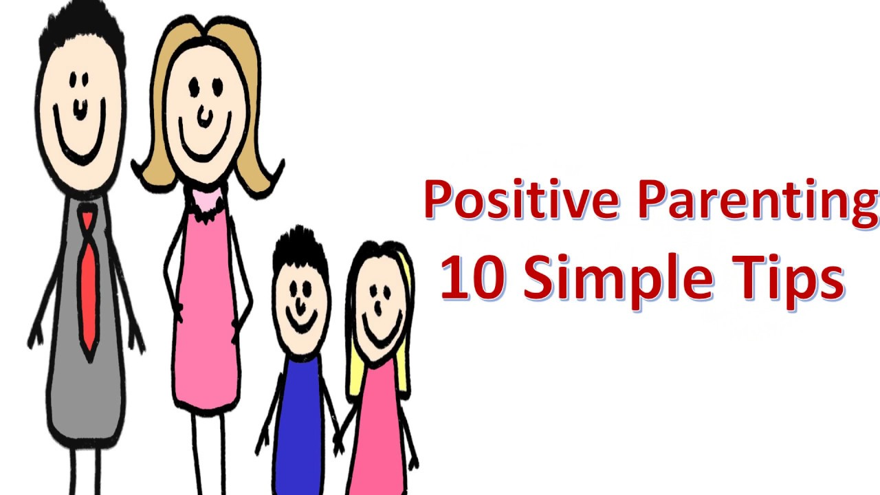 Positive Parenting 10 Simple Tips Youtube