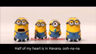 Camila Cabello - Havana ft. Young Thug (Minions Version) Remix and Lyrics Video