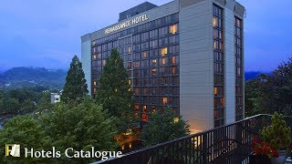 Renaissance Asheville Hotel - Asheville NC Hotels - Hotel Overview