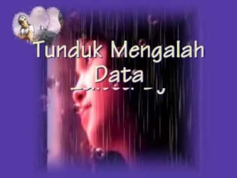 Tunduk Mengalah - Data ~ Lirik~