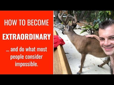 How To Become EXTRAORDINARY
