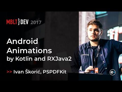 Ivan Škorić, PSPDFKit: Android Animations Powered by Kotlin and RXJava2