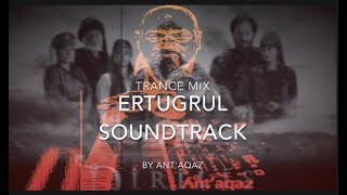 Ertugrul Ghazi | Trance Mix Cover | Ant'aqaz