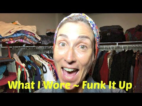 What  I Wore ~ Funk It Up ~ Ep. 17