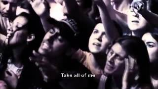 Hillsong United - Take All Of Me(HD)With With Songtekst/Lyrics