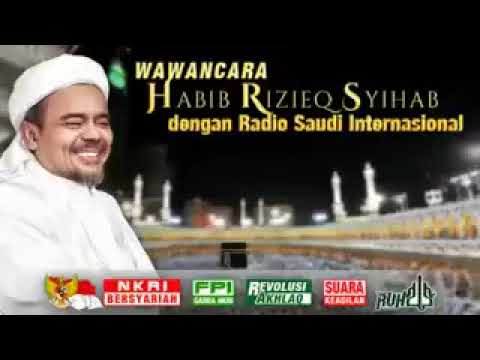 Luar Biasa!!!Radio Arab Saudi Internasional Mewawancarai Habib Rizieq Secara Khusus