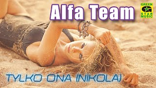 Alfa Team - Tylko ona (Nikola) Disco Polo 2016 official audio