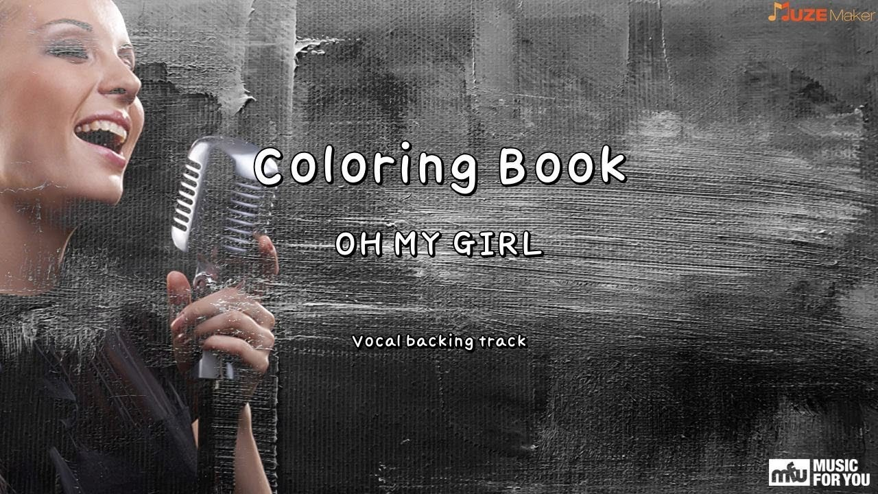 Coloring Book OH MY GIRL (Instrumental & Lyrics) YouTube