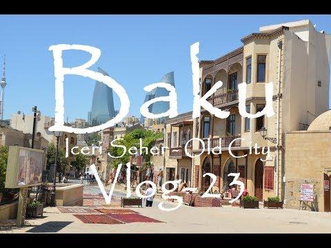 Baku Old City Tour - Icəri Şəhər kicik Gəzintisi - Azerbaijan - VLOG-23