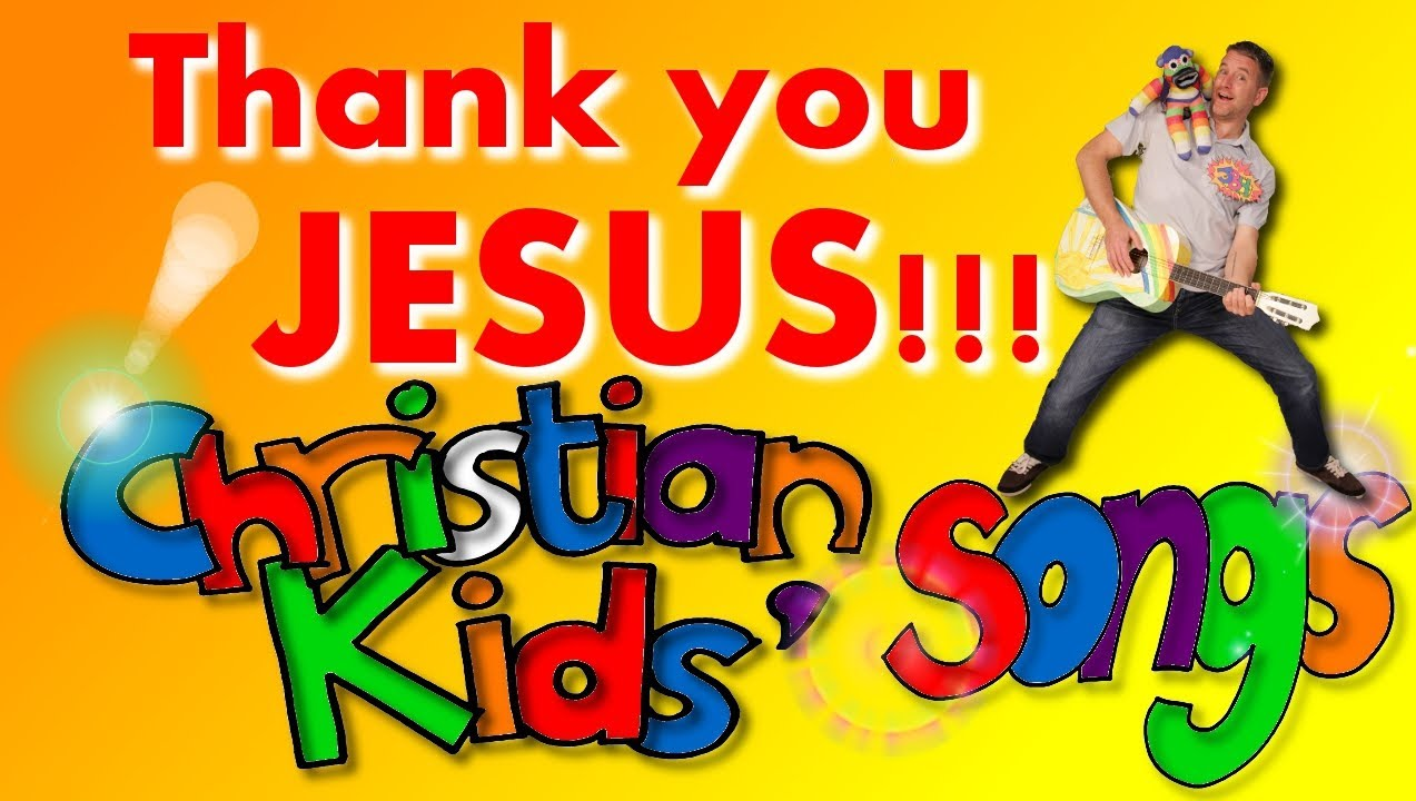 'THANK YOU JESUS' LYRICS no video, KIDS CHRISTIAN MUSIC ...