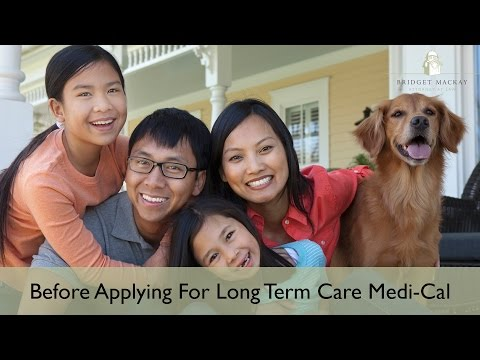 Have You Done These 3 Things Before Applying For Long Term Care Medi-Cal