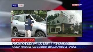 Sicarios ya seguían a Laura Casuso desde hace un año