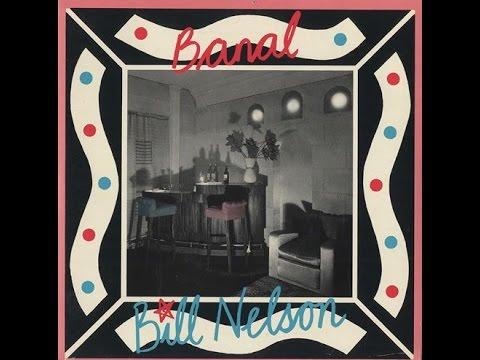 Banal - Bill Nelson TECHNOIR edit