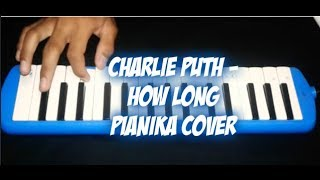 Charlie Puth-How Long (Pianika Version) Melodies cover!!!