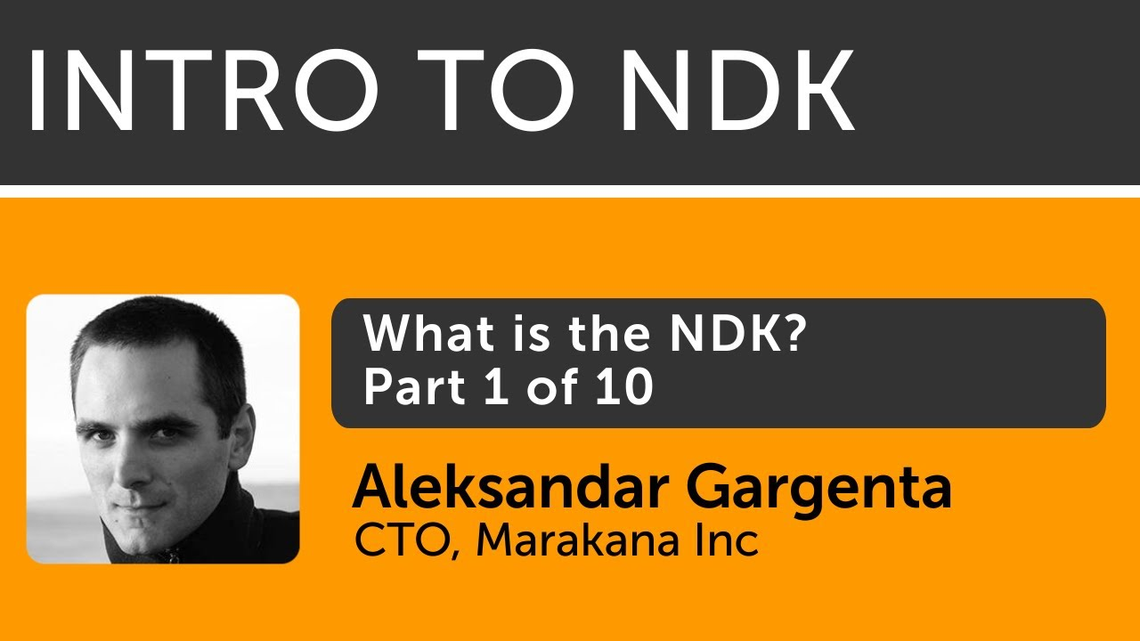 Intro to Android NDK - 01 - What is the NDK?