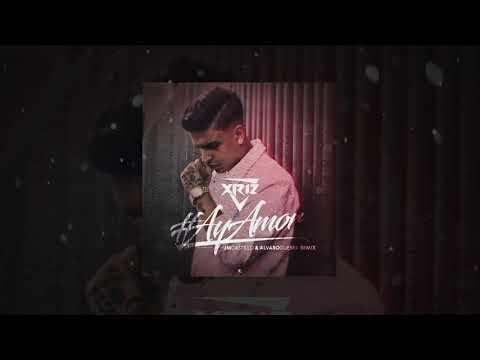 XRIZ - Ay amor JM Castillo & Alvaro Guerra Dj Remix