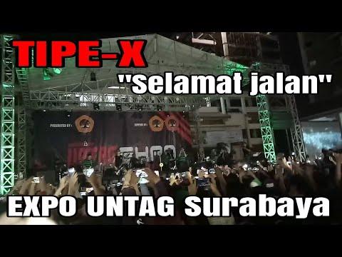 Tipe X - Selamat Jalan || EXPO UNTAG SURABAYA - 23-09-2018