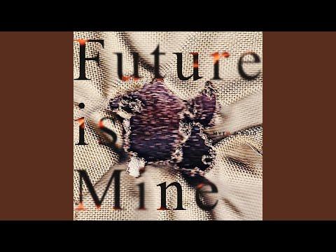 Future is Mine / MYTH & ROID
