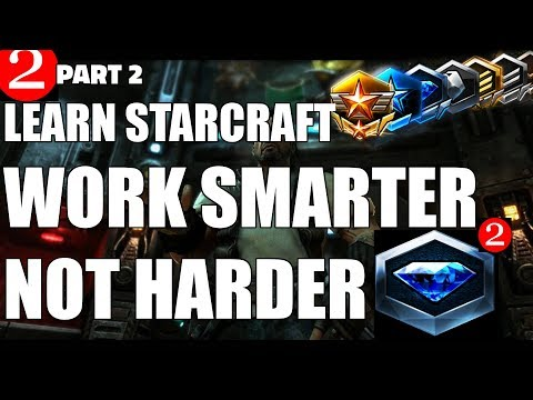 Learn Starcraft! Masters with LESS THAN 100 APM?! (Terran, Zerg & Protoss) Part 2 Diamond 2