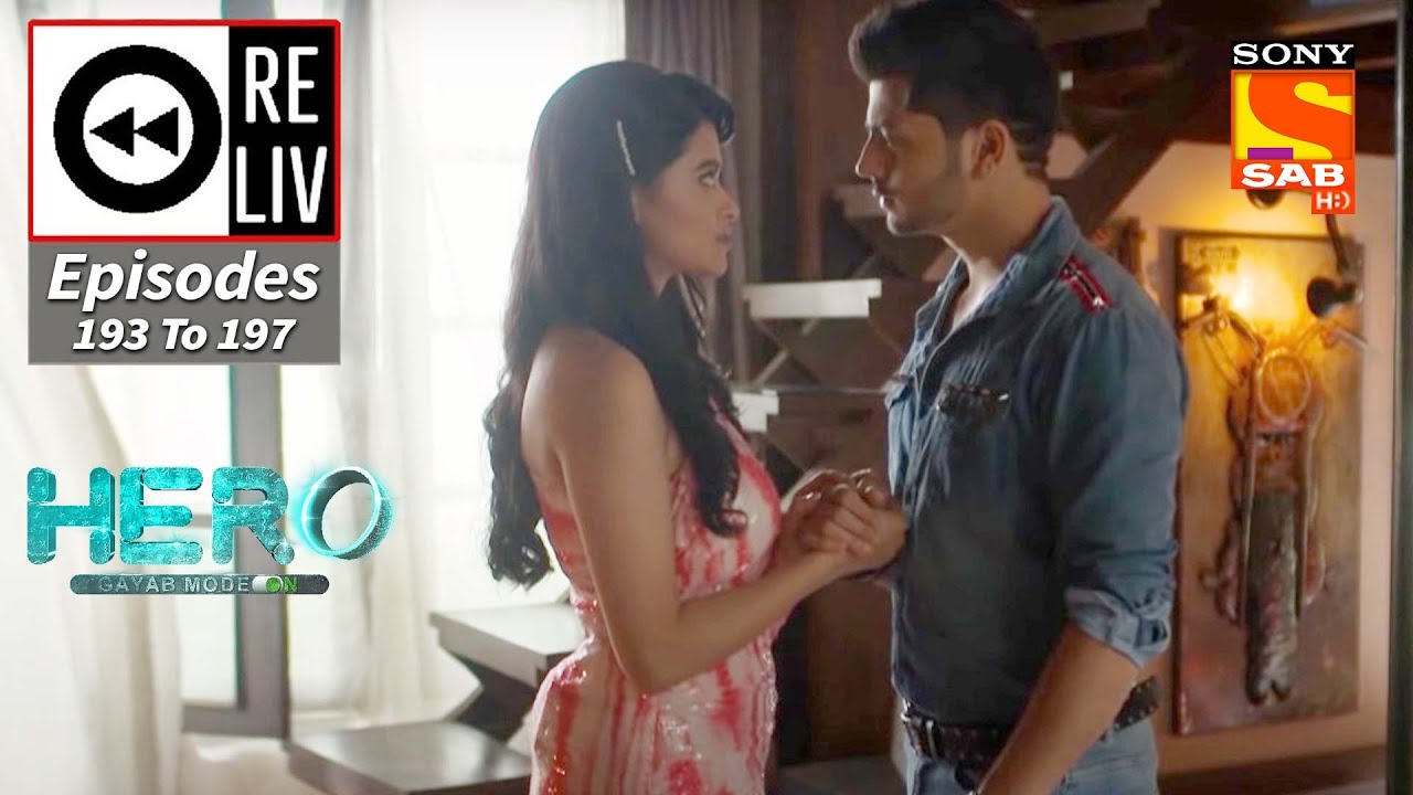 Download Weekly ReLIV - Hero - Gayab Mode On - 6th September 2021 To 10th September 2021- Episodes 193 To 197