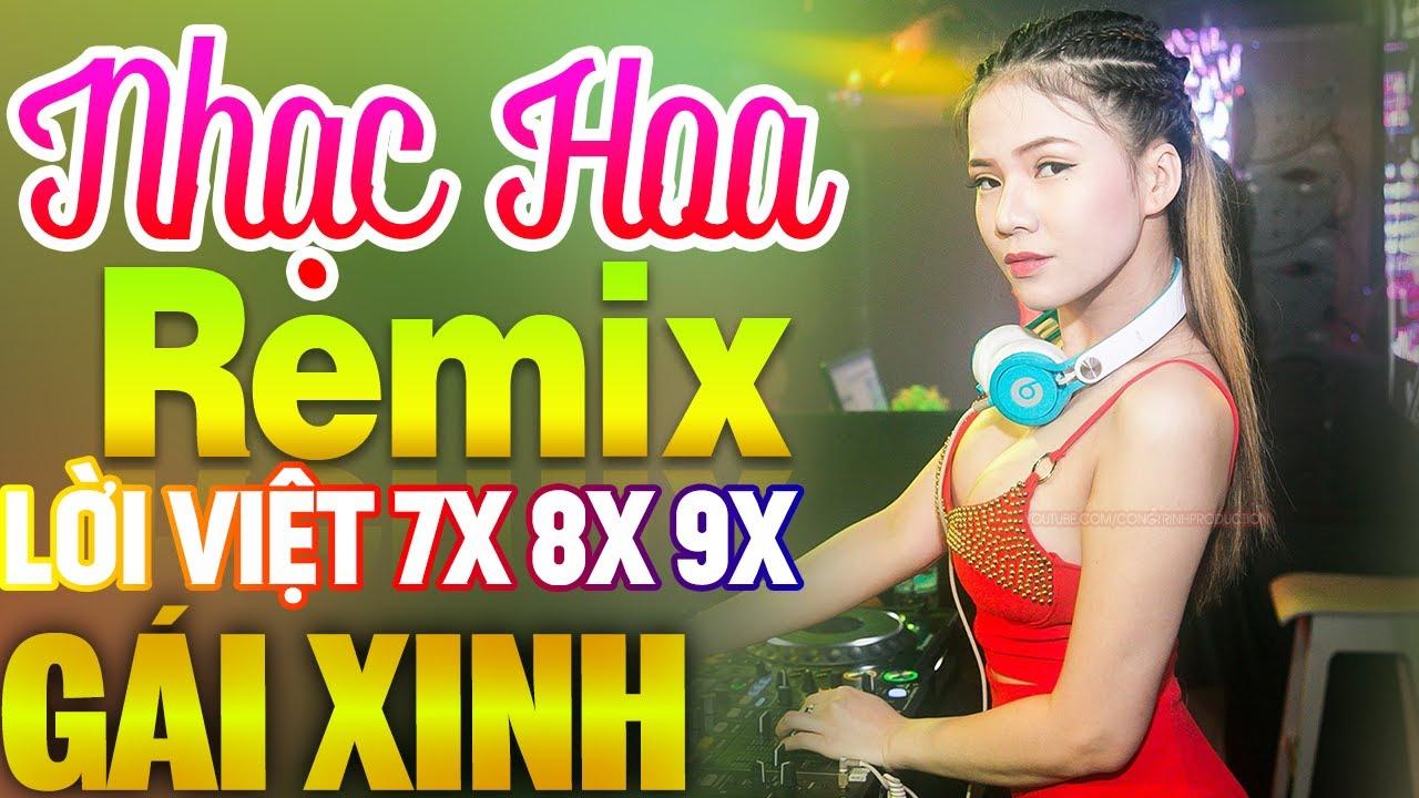 Lk Nhạc Hoa Lời Việt DJ GÁI XINH CĂNG ĐÉT - Lk Nhạc Trẻ Remix NỔI TIẾNG MỘT THỜI 7X 8X 9X