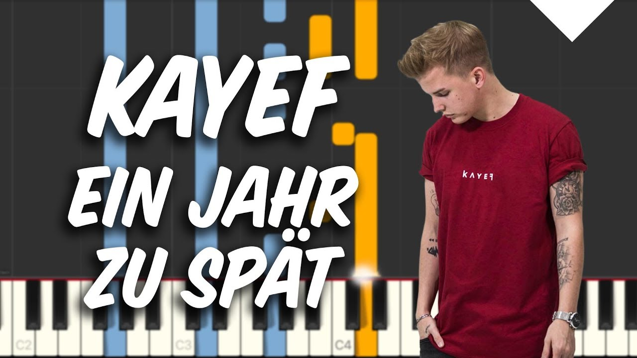 Kayef Ein Jahr Zu Spät Piano Tutorial Youtube