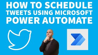 How To Schedule Tweets Using Microsoft Power Automate