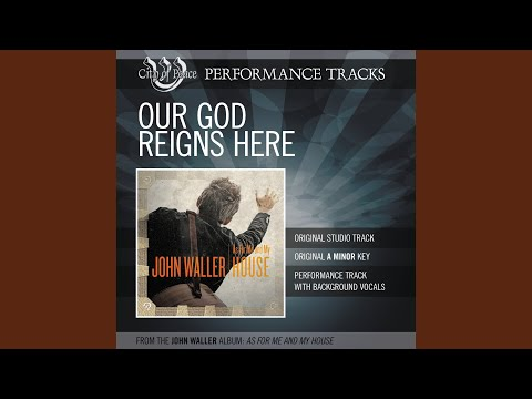 Our God Reigns Here (Performance Track)