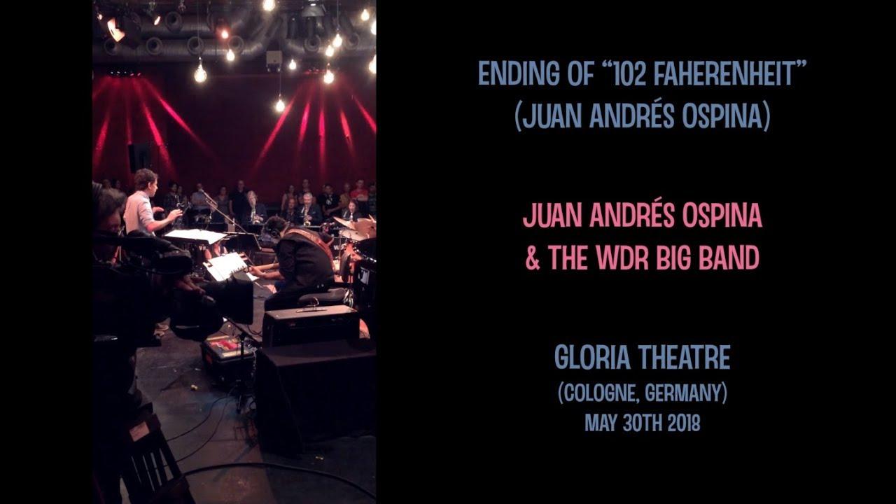 "End of ""102 Fahrenheit"" (Juan Andrés Ospina & the WDR Big Band)"