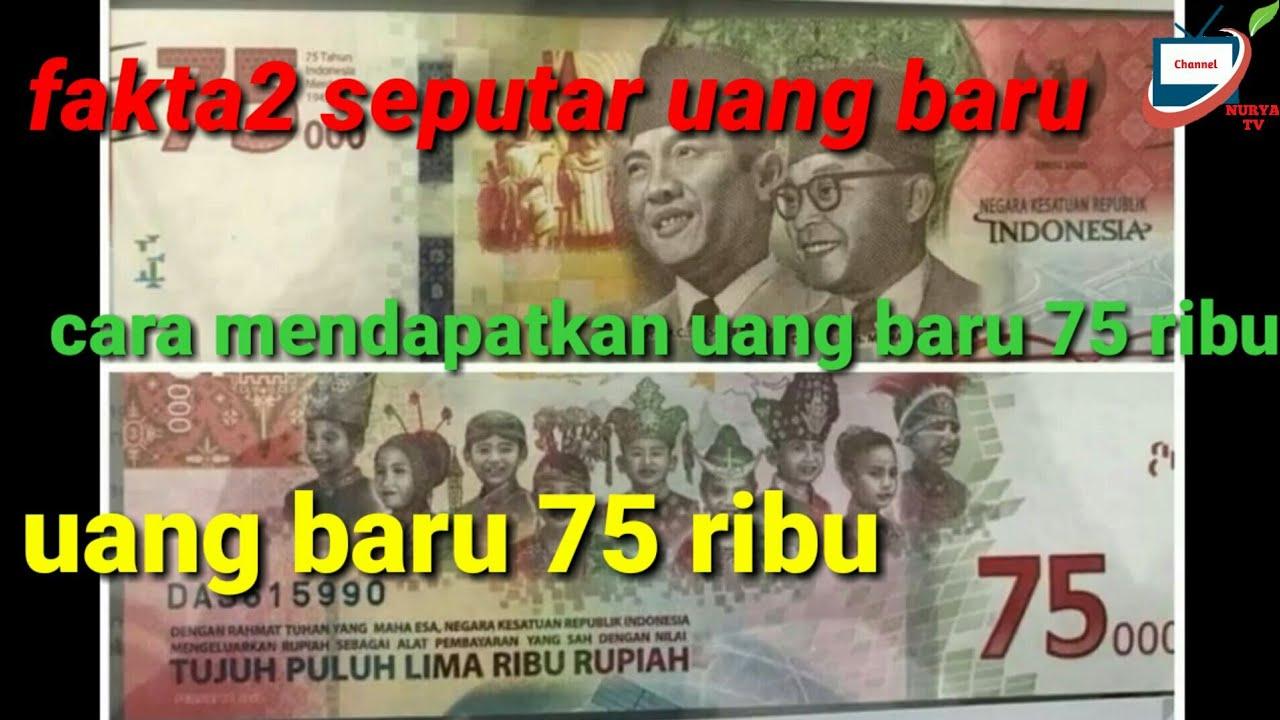 Lagi viral !! Uang baru 75 ribu rupiah Indonesia - YouTube