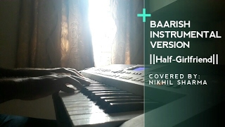 Baarish Piano Cover || Half-Girlfriend ||