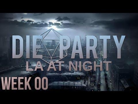 LA at Night ~ Character Creation - Vampire: The Masquerade | Week 00