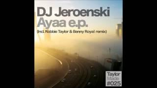 DJ Jeroenski - Ayaa (Robbie Taylor & Benny Royal Remix)