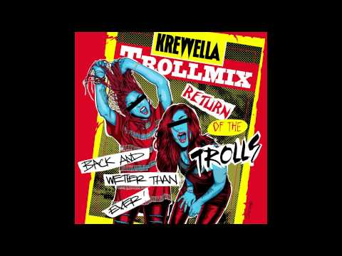 Krewella Troll Mix Vol. 14 - Return of the Trolls