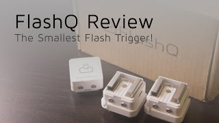 FlashQ Review - Smallest Flash Trigger in the World!