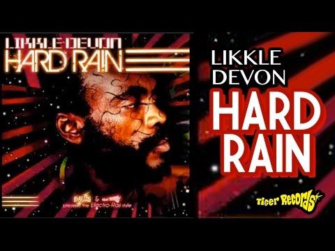 ELECTRO-RAS - HARD RAIN - LIKKLE DEVON - TIGER RECORDS & ELECTRIC ENTOURAGE