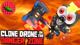 HAMMER TIME: FIRE EDITION!-- Let's Play Clone Drone in the Danger Zone (FIRE UPDATE) (EARLY ACCESS)