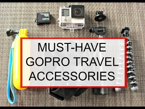Our Top 5 Must Have GoPro Accessories for Travel