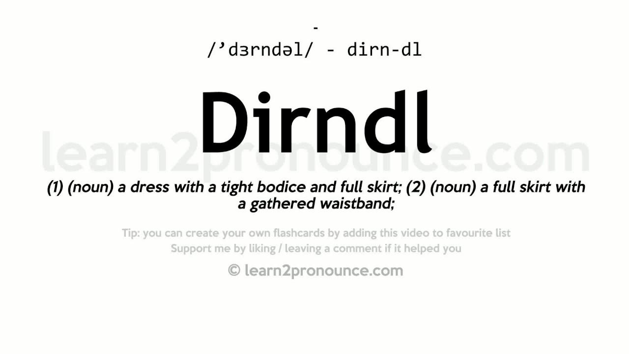 Pronunciation of Dirndl  Definition of Dirndl
