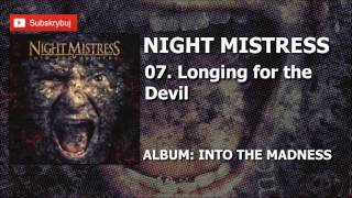 07. Longing for the Devil (Album: Into the Madness - Night Mistress )