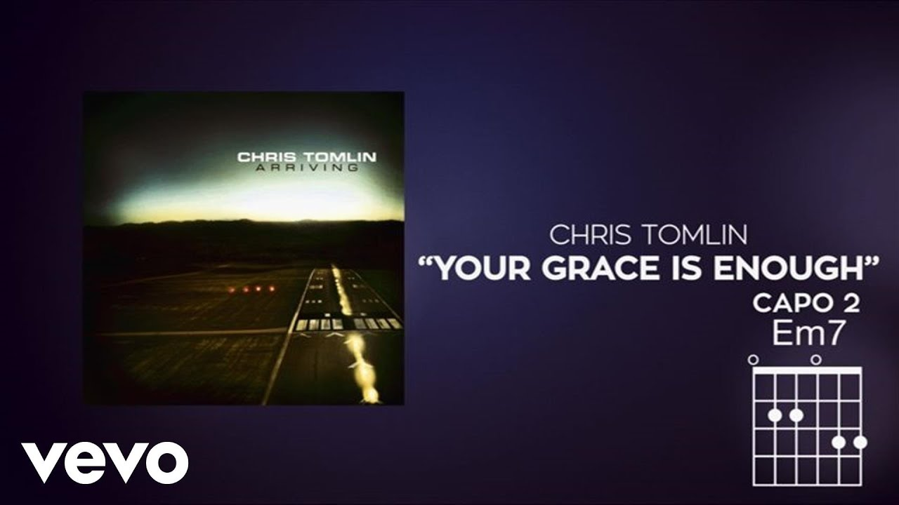 Chris Tomlin Your Grace Is Enough Lyrics And Chords Youtube