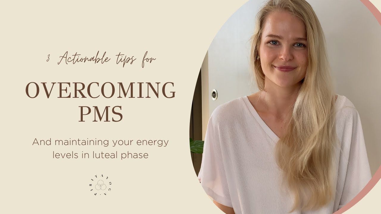 3 Tips for Overcoming PMS