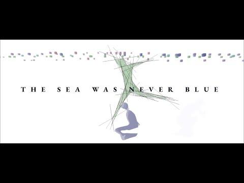 Trailer: The Sea Was Never Blue Mp3
