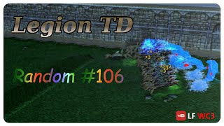 Legion TD Random 106  Feed the Blaster