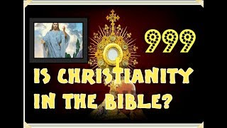 IS CHRISTIANITY IN THE BIBLE? INVITE CHRISTIANS