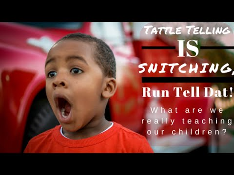 Tattle Telling Is Snitching (What are we really teaching)