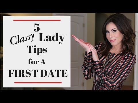The Classy Ladies Guide To Dating | 5 Tips For A Successful First Date